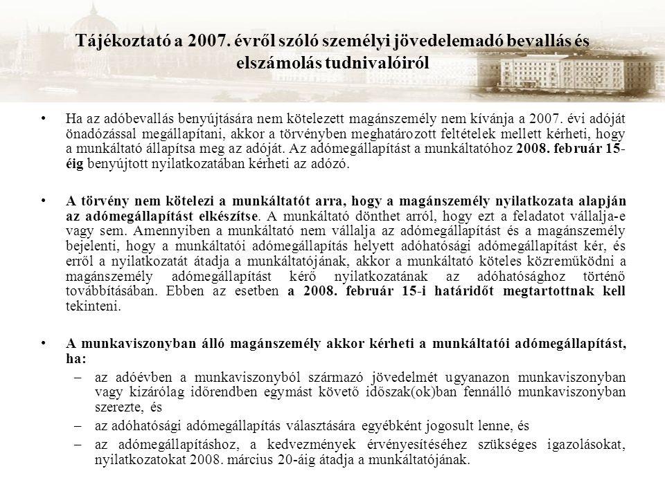 Tájékoztató a 2007. évről szóló személyi jövedelemadó bevallás és elszámolás tudnivalóiról Ha az adóbevallás benyújtására nem kötelezett magánszemély
