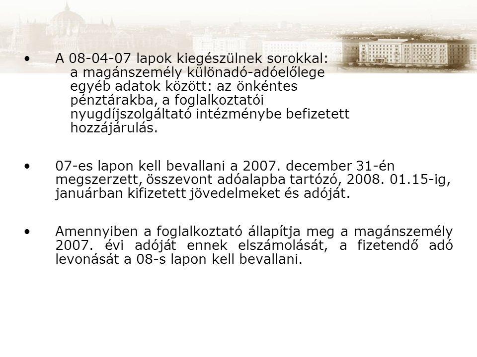 A 08-04-07 lapok kiegészülnek sorokkal: a magánszemély különadó-adóelőlege egyéb adatok között: az önkéntes pénztárakba, a foglalkoztatói nyugdíjszolg