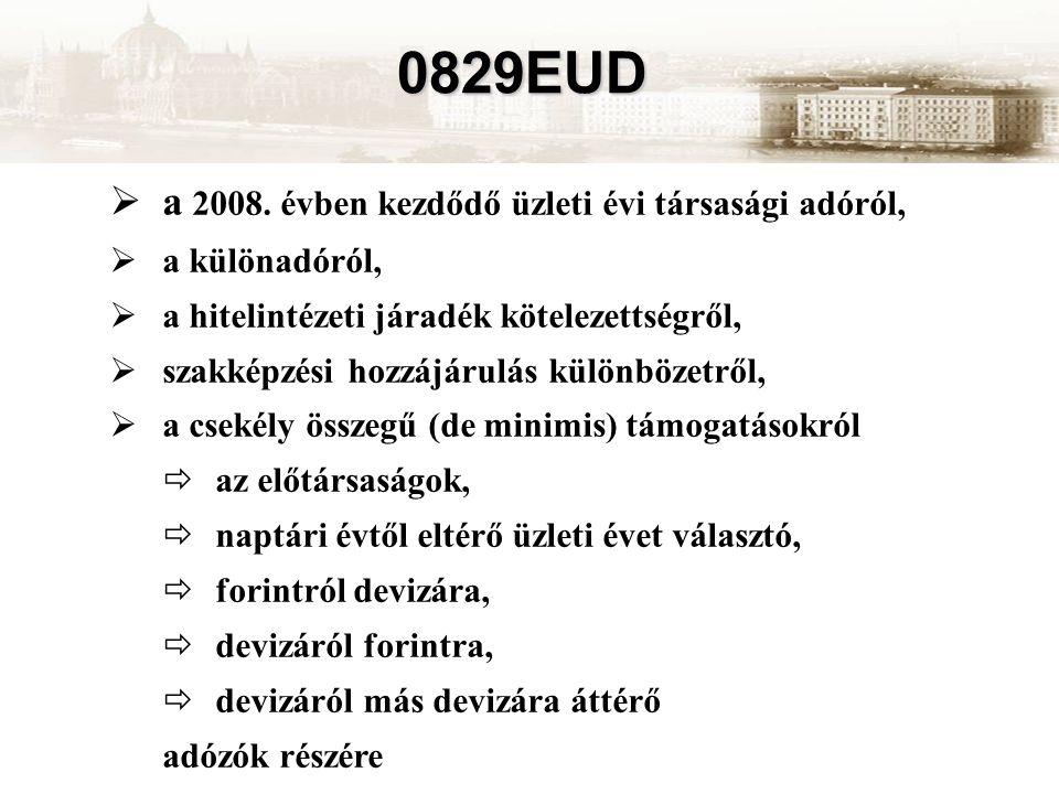 0829EUD  a 2008. évben kezdődő üzleti évi társasági adóról,  a különadóról,  a hitelintézeti járadék kötelezettségről,  szakképzési hozzájárulás k