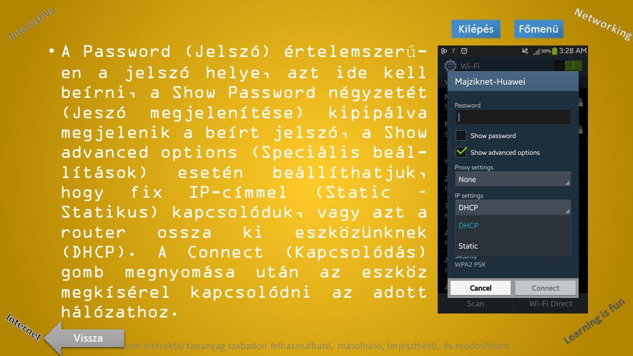 Ezen interaktív tananyag szabadon felhasználható, másolható, terjeszthető, és módosítható.