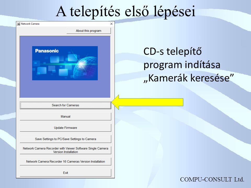 """COMPU-CONSULT Ltd. A telepítés első lépései CD-s telepítő program indítása """"Kamerák keresése"""