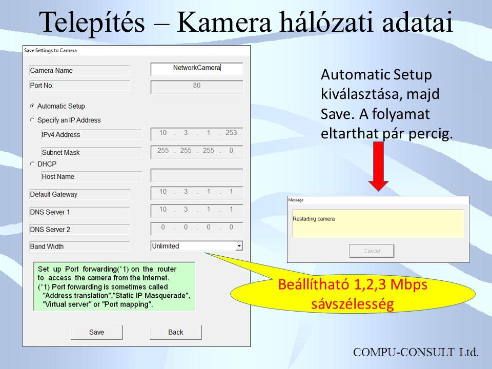 COMPU-CONSULT Ltd. Telepítés – Kamera hálózati adatai Automatic Setup kiválasztása, majd Save.