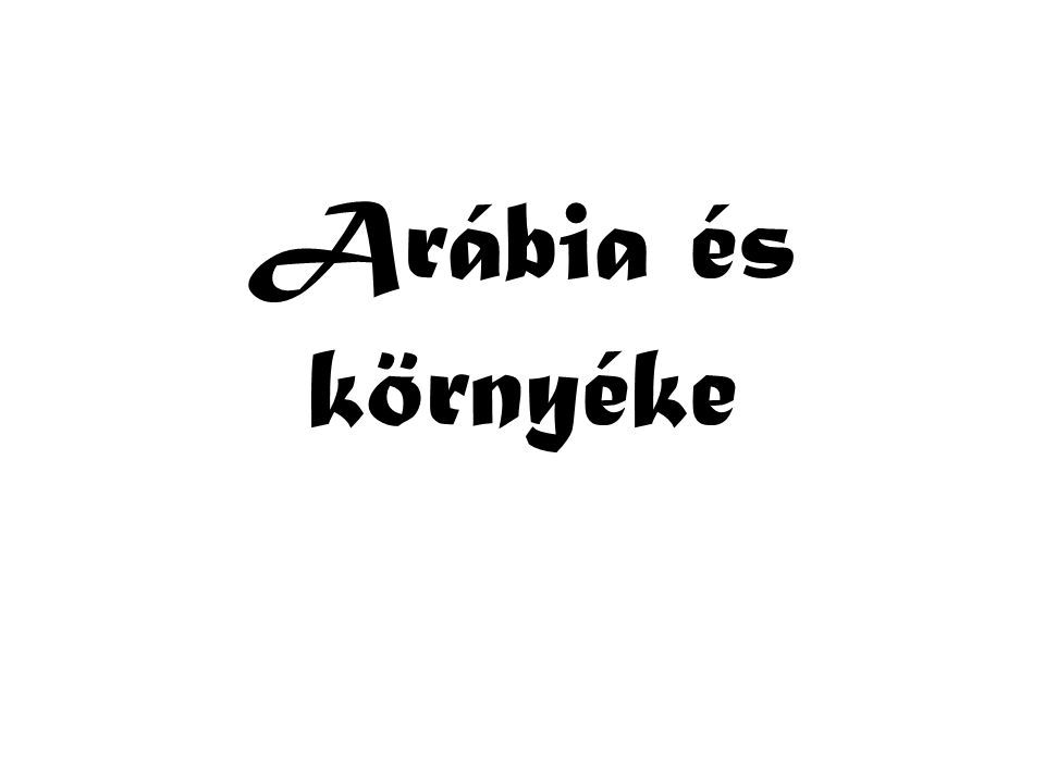 Arábia és környéke