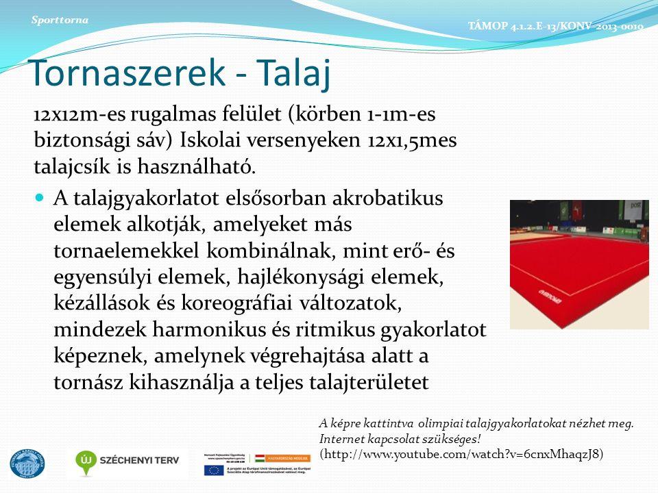 Tornaszerek - Talaj 12x12m-es rugalmas felület (körben 1-1m-es biztonsági sáv) Iskolai versenyeken 12x1,5mes talajcsík is használható.