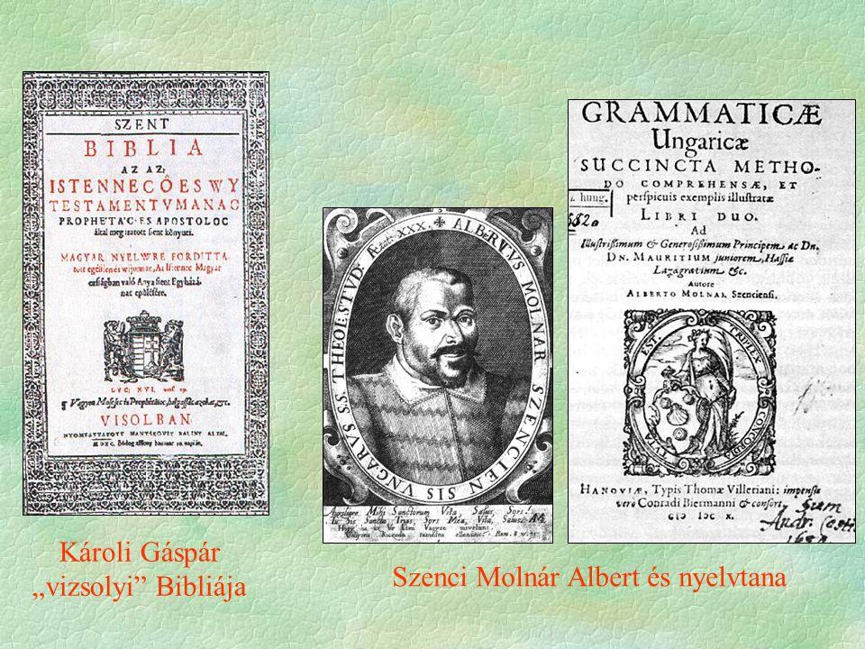 """Károli Gáspár """"vizsolyi"""" Bibliája Szenci Molnár Albert és nyelvtana"""