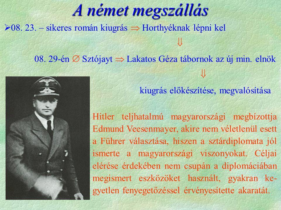  08.23. – sikeres román kiugrás  Horthyéknak lépni kel  08.