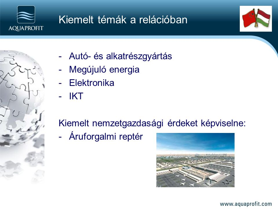 -Autó- és alkatrészgyártás -Megújuló energia -Elektronika -IKT Kiemelt nemzetgazdasági érdeket képviselne: - Áruforgalmi reptér Kiemelt témák a relációban
