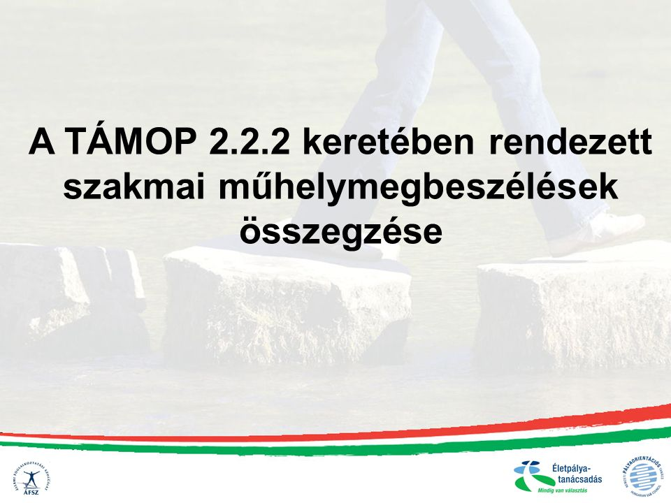 A TÁMOP 2.2.2 keretében rendezett szakmai műhelymegbeszélések összegzése