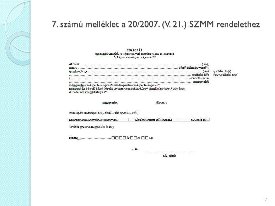 7. számú melléklet a 20/2007. (V. 21.) SZMM rendelethez 7