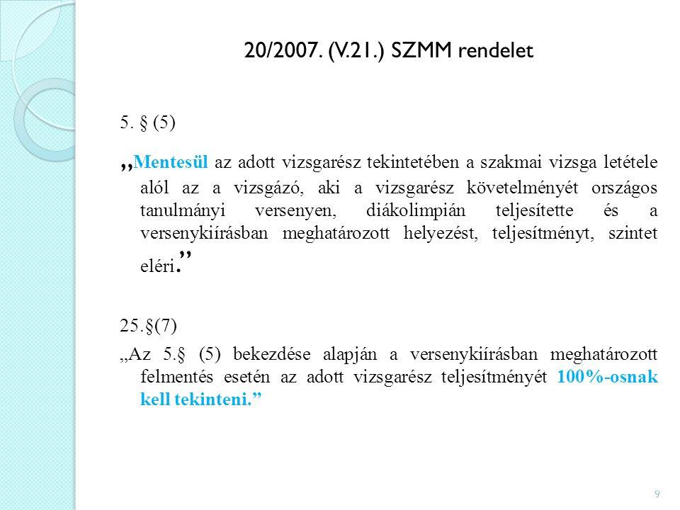 20/2007. (V.21.) SZMM rendelet 5.