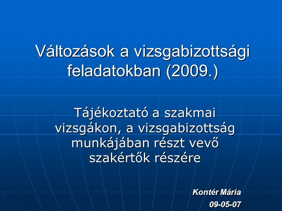 Jogszabályi háttér 1. 1993. évi LXXVI. törvény módosítás 2007.