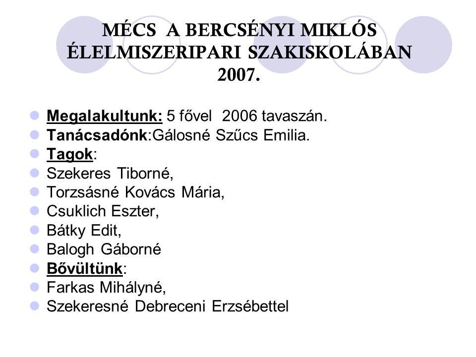 MÉCS A BERCSÉNYI MIKLÓS ÉLELMISZERIPARI SZAKISKOLÁBAN 2007.