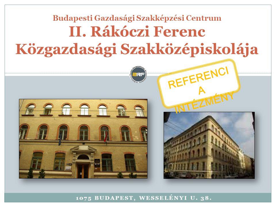 1075 BUDAPEST, WESSELÉNYI U. 38. Budapesti Gazdasági Szakképzési Centrum II.