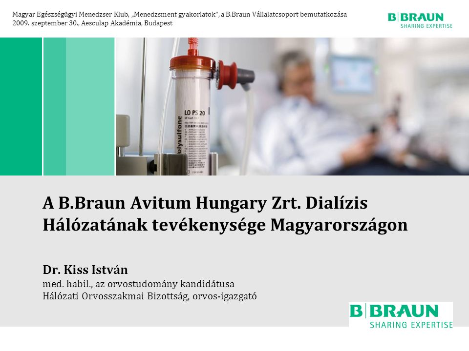 A B.Braun Avitum Hungary Zrt. Dialízis Hálózatának tevékenysége Magyarországon Dr.