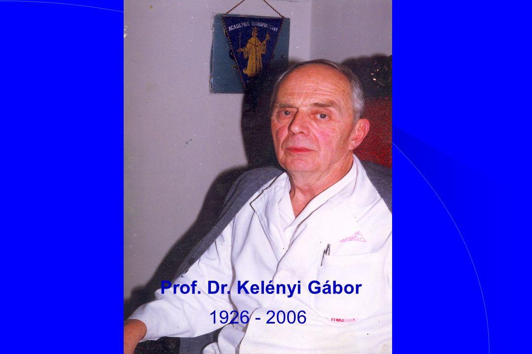 Prof. Dr. Kelényi Gábor 1926 - 2006