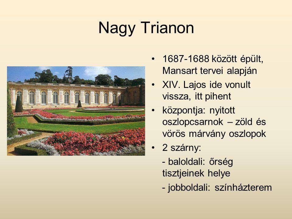 Nagy Trianon 1687-1688 között épült, Mansart tervei alapján XIV.