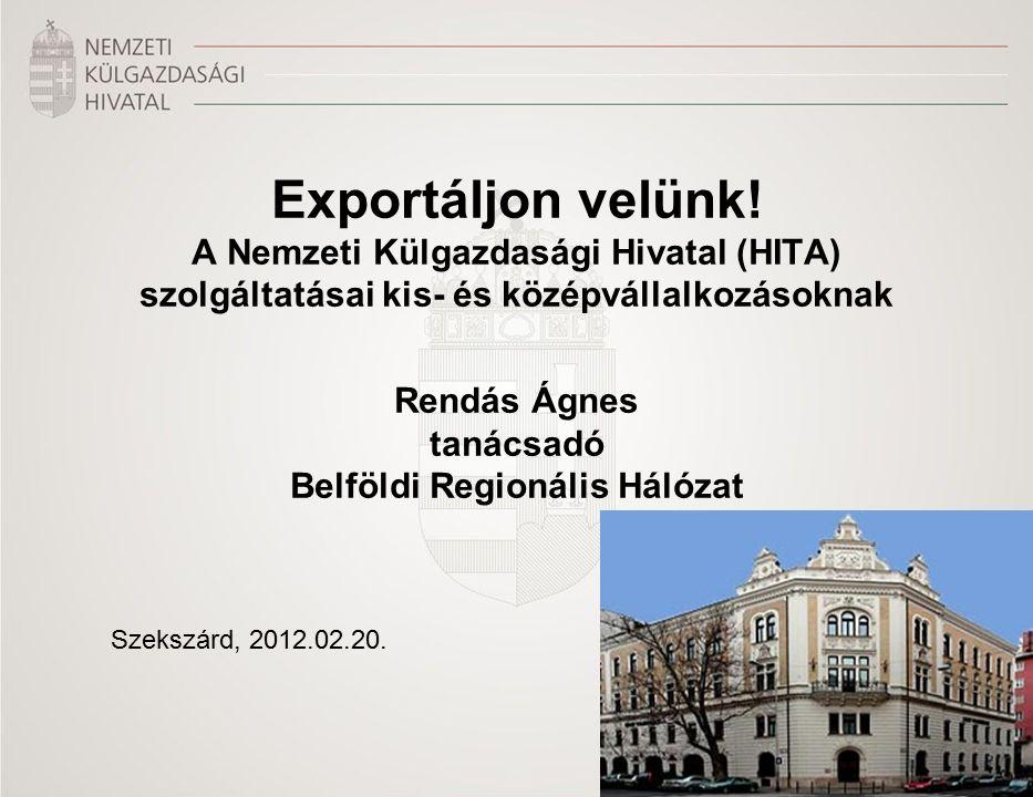 Tartalom A Hivatalról A HITA szolgáltatásai Befektetésösztönzés Üzletfejlesztés Hazai és nemzetközi hálózat Tervezett szakmai programok, rendezvények 2012-ben