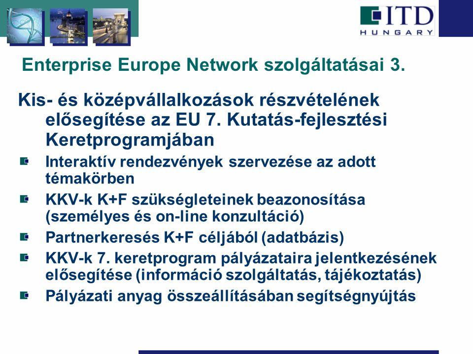 Enterprise Europe Network szolgáltatásai 3. Kis- és középvállalkozások részvételének elősegítése az EU 7. Kutatás-fejlesztési Keretprogramjában Intera