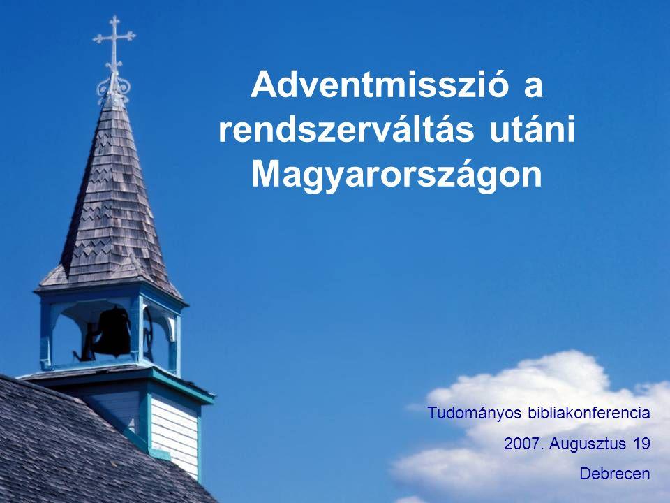 Adventmisszió a rendszerváltás utáni Magyarországon Tudományos bibliakonferencia 2007.