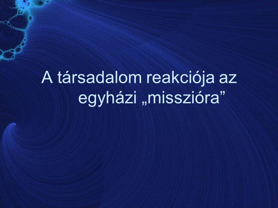 """A társadalom reakciója az egyházi """"misszióra"""