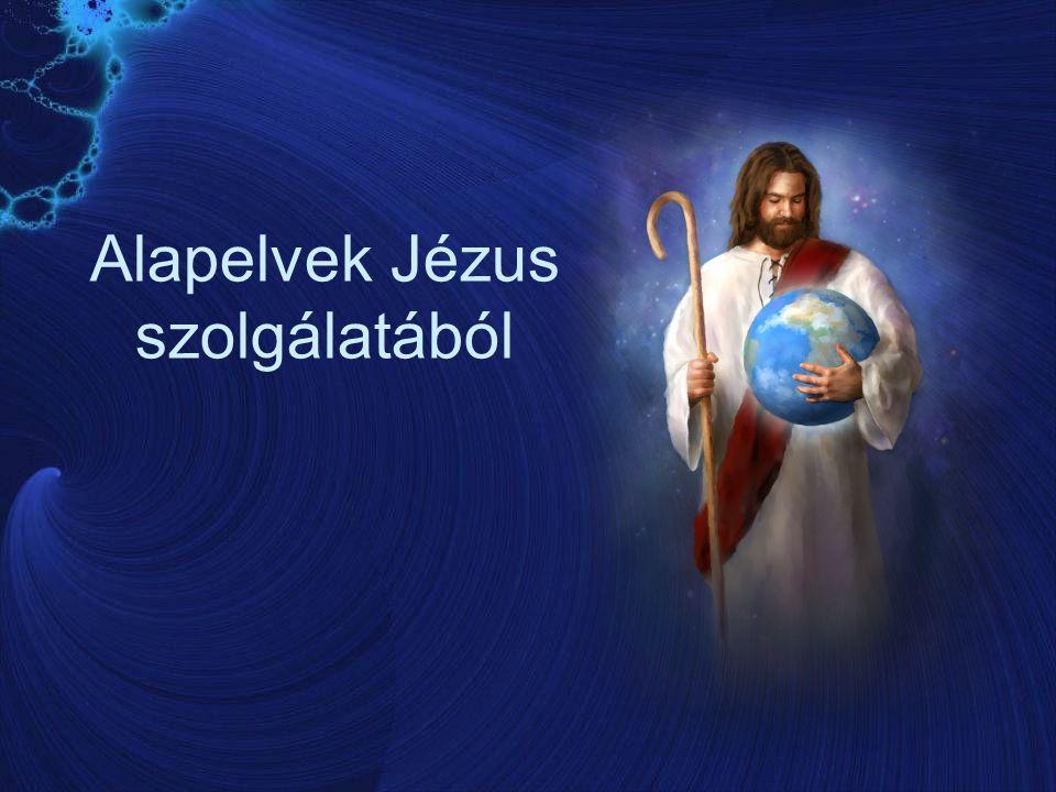 Alapelvek Jézus szolgálatából