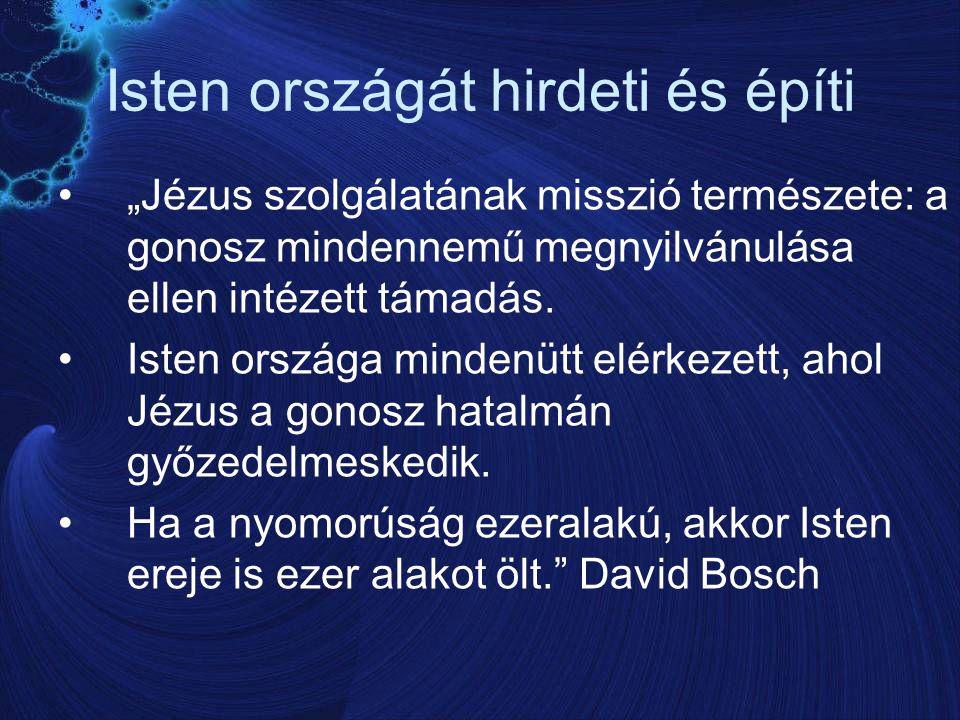 Ideális helyzet a misszió számára Az egyházak fokozódó tevékenységére a társadalom is nyitottsággal válaszolt.