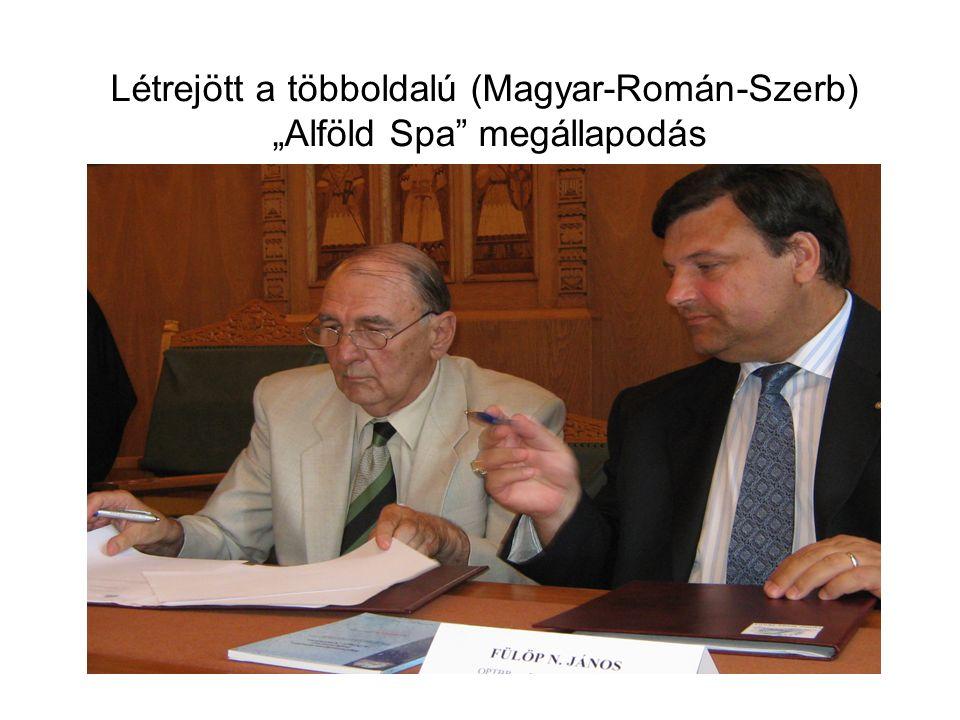 """Létrejött a többoldalú (Magyar-Román-Szerb) """"Alföld Spa"""" megállapodás"""