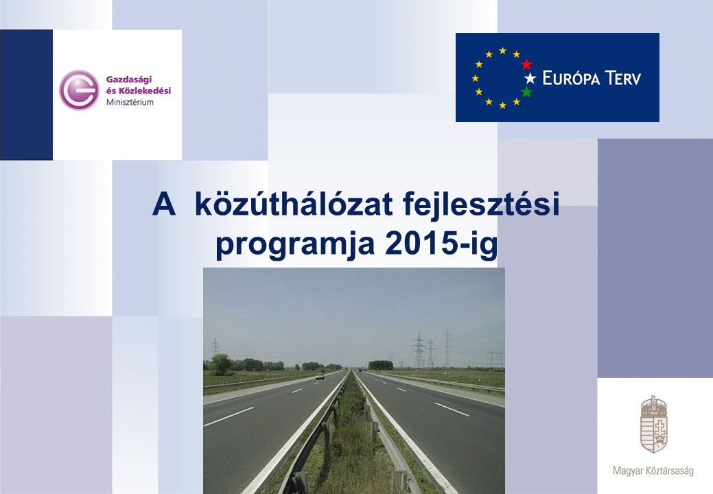A közúthálózat fejlesztési programja 2015-ig