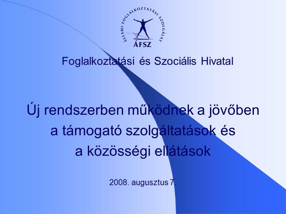 Új rendszerben működnek a jövőben a támogató szolgáltatások és a közösségi ellátások 2008.