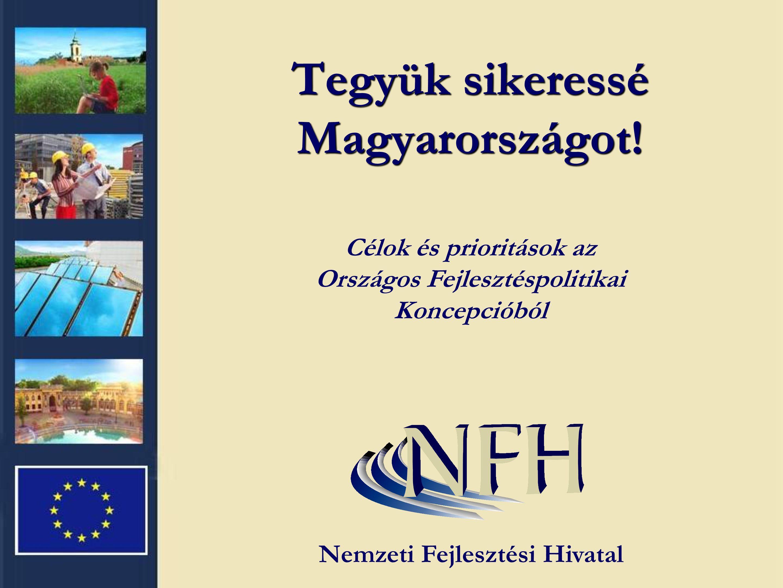 Tegyük sikeressé Magyarországot.