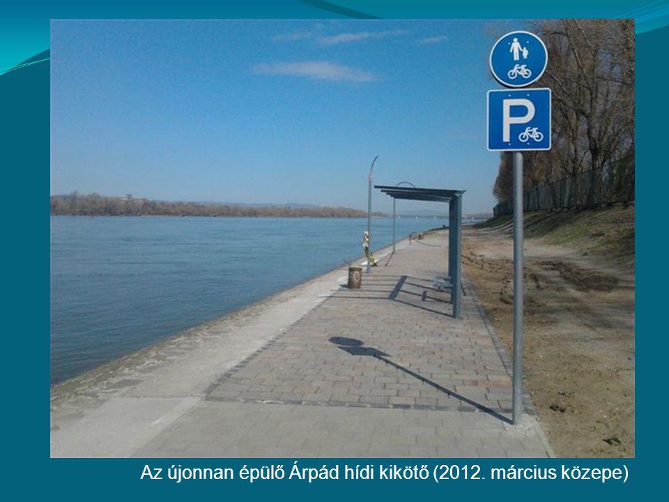Az újonnan épülő Árpád hídi kikötő (2012. március közepe)