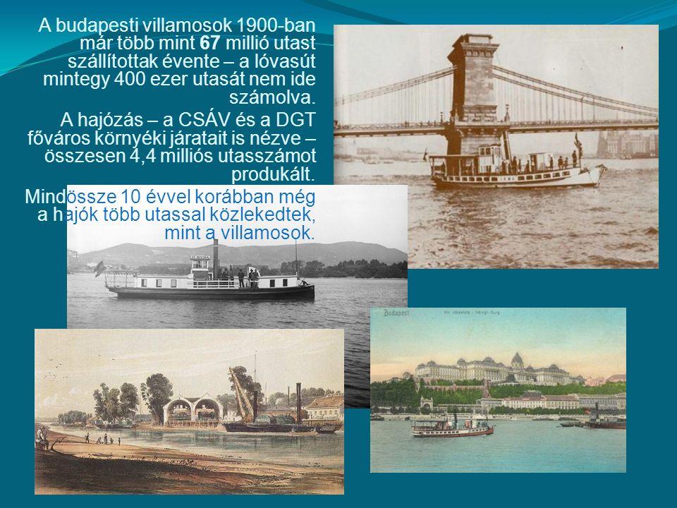 A budapesti villamosok 1900-ban már több mint 67 millió utast szállítottak évente – a lóvasút mintegy 400 ezer utasát nem ide számolva.
