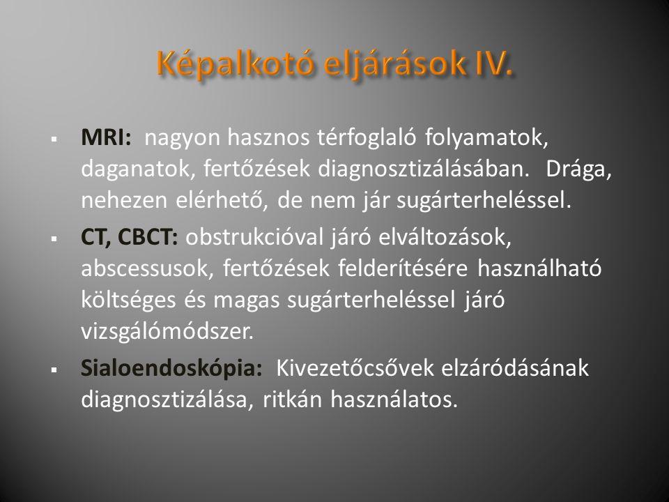  MRI: nagyon hasznos térfoglaló folyamatok, daganatok, fertőzések diagnosztizálásában.