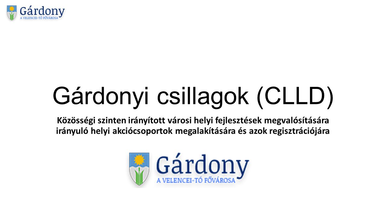 Gárdonyi csillagok (CLLD) Közösségi szinten irányított városi helyi fejlesztések megvalósítására irányuló helyi akciócsoportok megalakítására és azok regisztrációjára