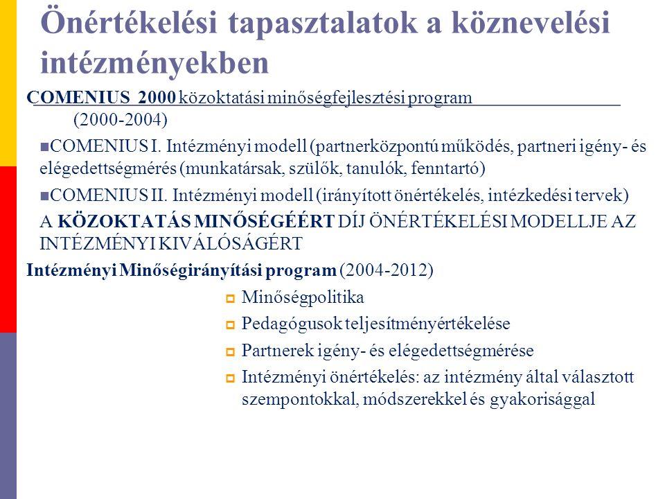 Önértékelési tapasztalatok a köznevelési intézményekben COMENIUS 2000 közoktatási minőségfejlesztési program (2000-2004) COMENIUS I. Intézményi modell