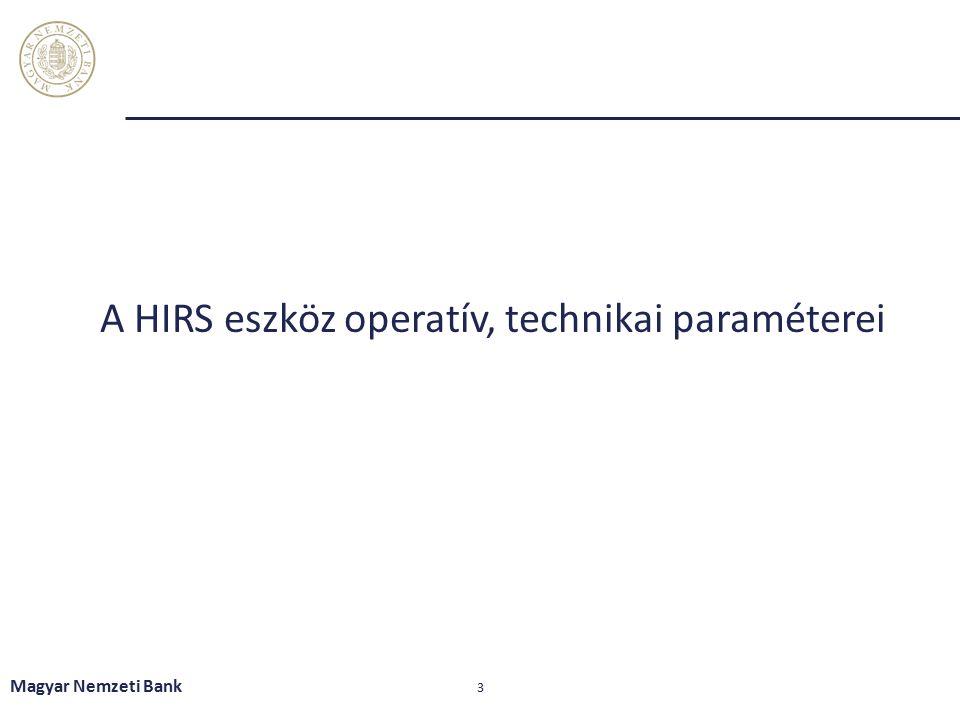 A HIRS eszköz operatív, technikai paraméterei Magyar Nemzeti Bank 3