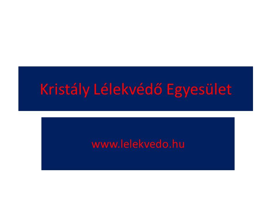 Kristály Lélekvédő Egyesület www.lelekvedo.hu
