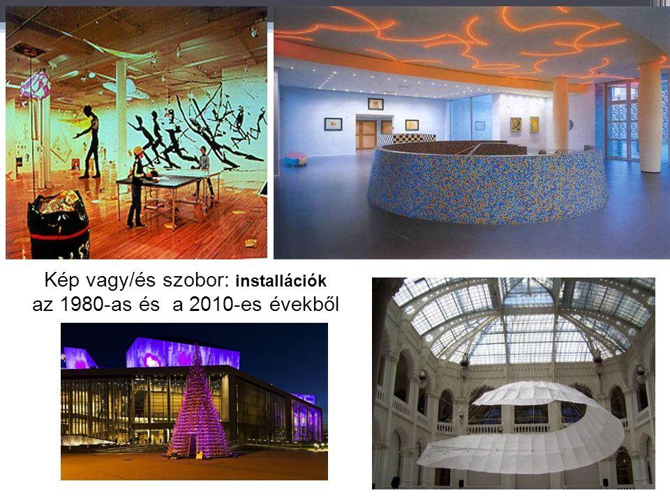 Kép vagy/és szobor: installációk az 1980-as és a 2010-es évekből
