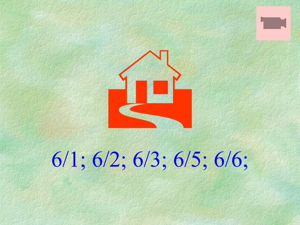  6/1; 6/2; 6/3; 6/5; 6/6;