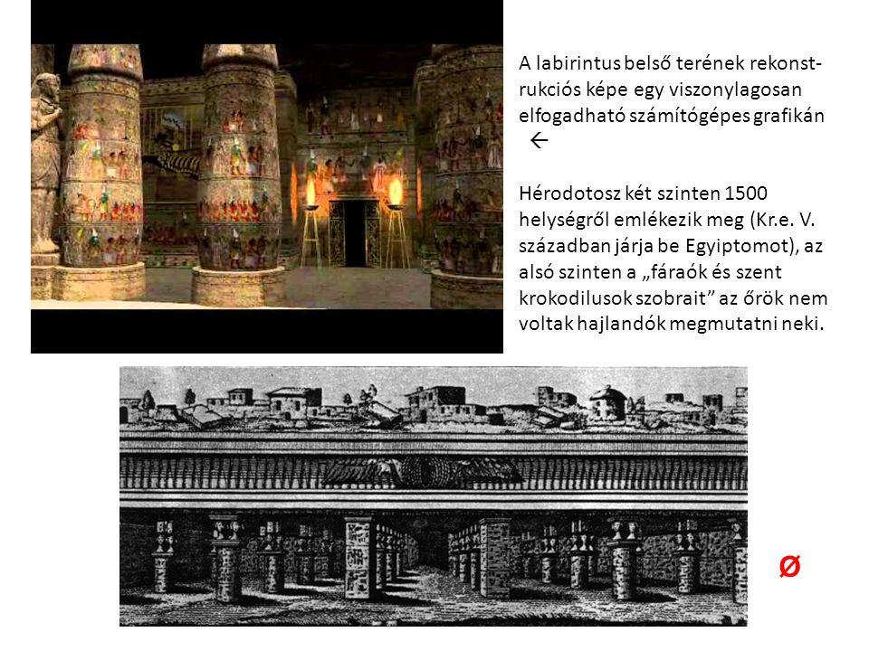 A labirintus belső terének rekonst- rukciós képe egy viszonylagosan elfogadható számítógépes grafikán  Hérodotosz két szinten 1500 helységről emlékezik meg (Kr.e.