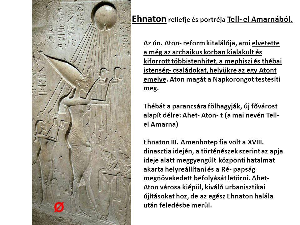 Ehnaton reliefje és portréja Tell- el Amarnából. Az ún.