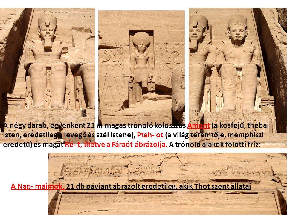 A négy darab, egyenként 21 m magas trónoló kolosszus Ámont (a kosfejű, thébai isten, eredetileg a levegő és szél istene), Ptah- ot (a világ teremtője, memphiszi eredetű) és magát Ré- t, illetve a Fáraót ábrázolja.