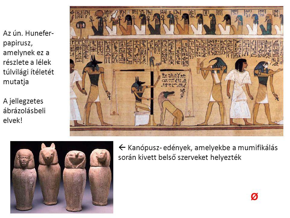  Kanópusz- edények, amelyekbe a mumifikálás során kivett belső szerveket helyezték Az ún.