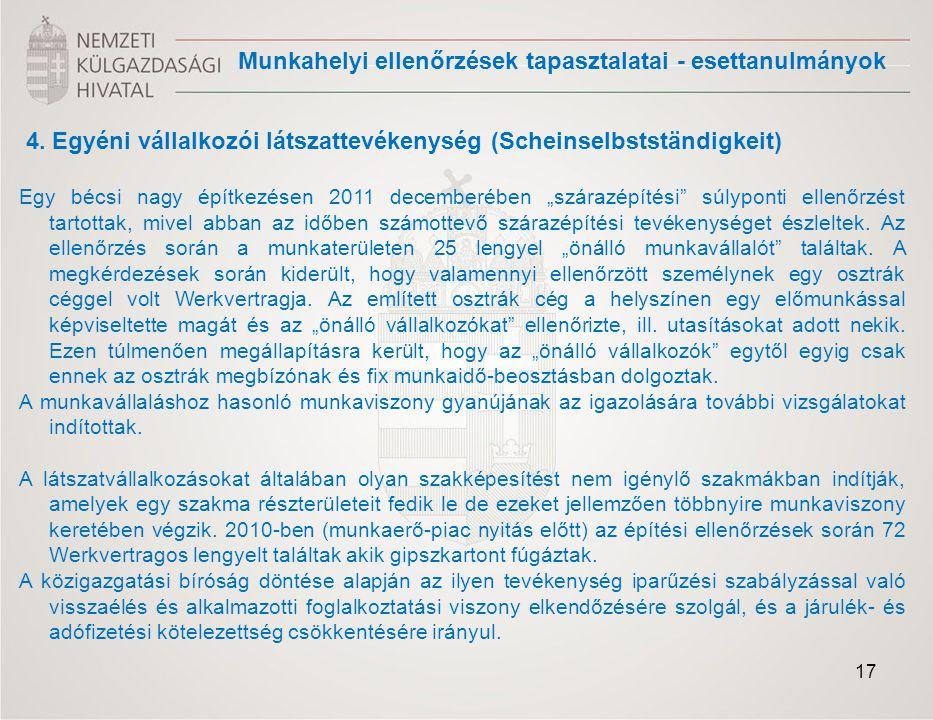 """4. Egyéni vállalkozói látszattevékenység (Scheinselbstständigkeit) Egy bécsi nagy építkezésen 2011 decemberében """"szárazépítési"""" súlyponti ellenőrzést"""