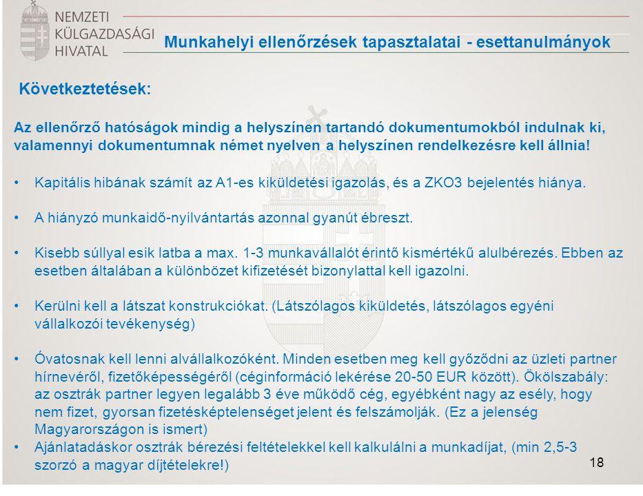 Következtetések: Az ellenőrző hatóságok mindig a helyszínen tartandó dokumentumokból indulnak ki, valamennyi dokumentumnak német nyelven a helyszínen rendelkezésre kell állnia.