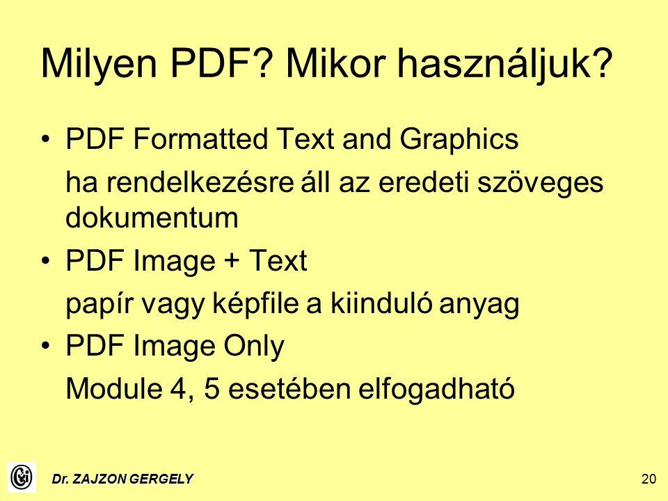 Dr. ZAJZON GERGELY20 Milyen PDF. Mikor használjuk.
