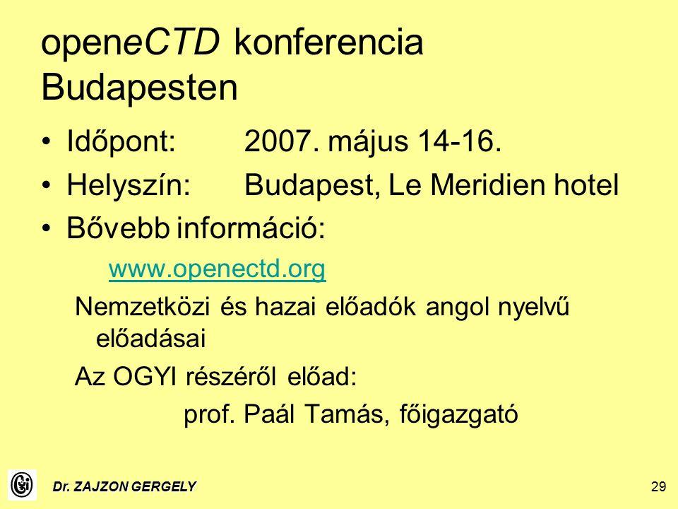 Dr. ZAJZON GERGELY29 openeCTD konferencia Budapesten Időpont:2007.