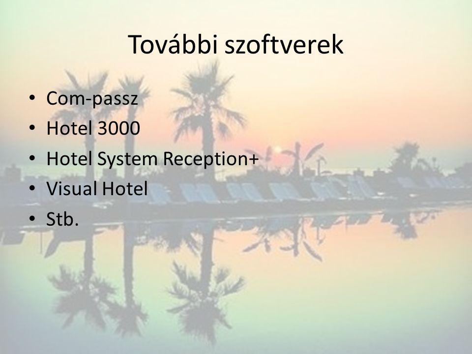 További szoftverek Com-passz Hotel 3000 Hotel System Reception+ Visual Hotel Stb.
