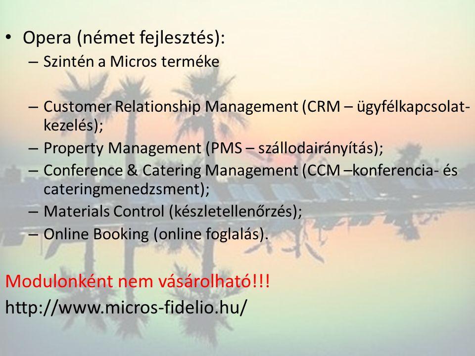 Opera (német fejlesztés): – Szintén a Micros terméke – Customer Relationship Management (CRM – ügyfélkapcsolat- kezelés); – Property Management (PMS –