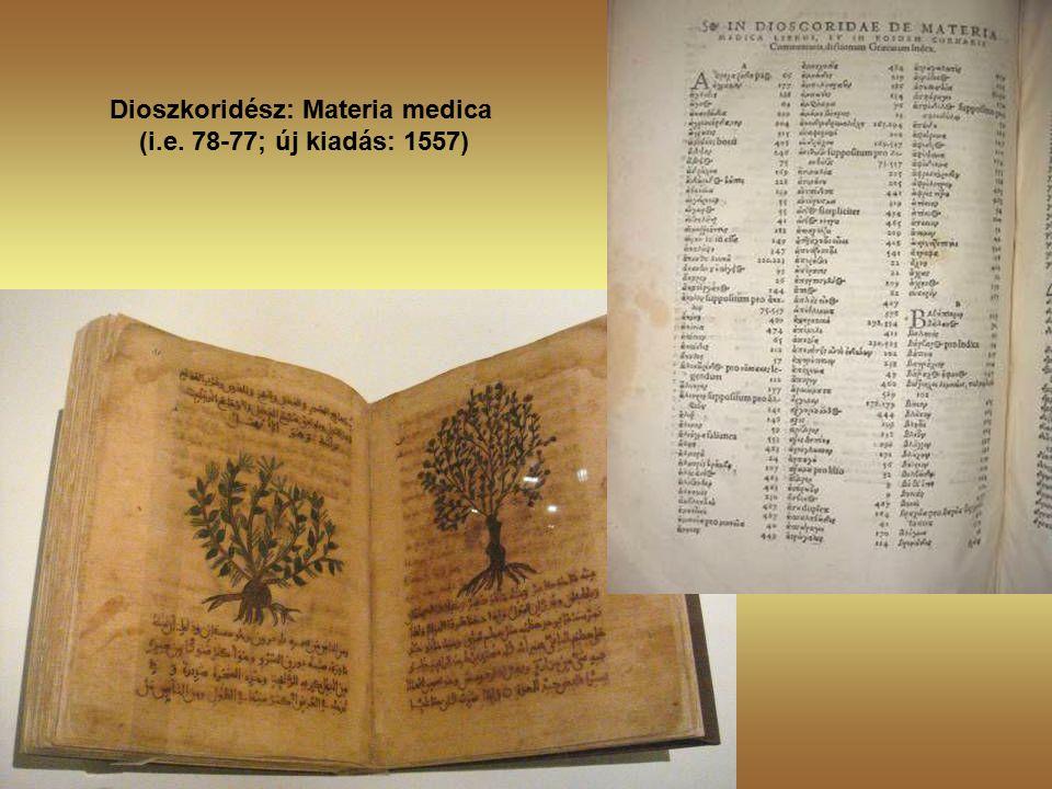 Dioszkoridész: Materia medica (i.e. 78-77; új kiadás: 1557)